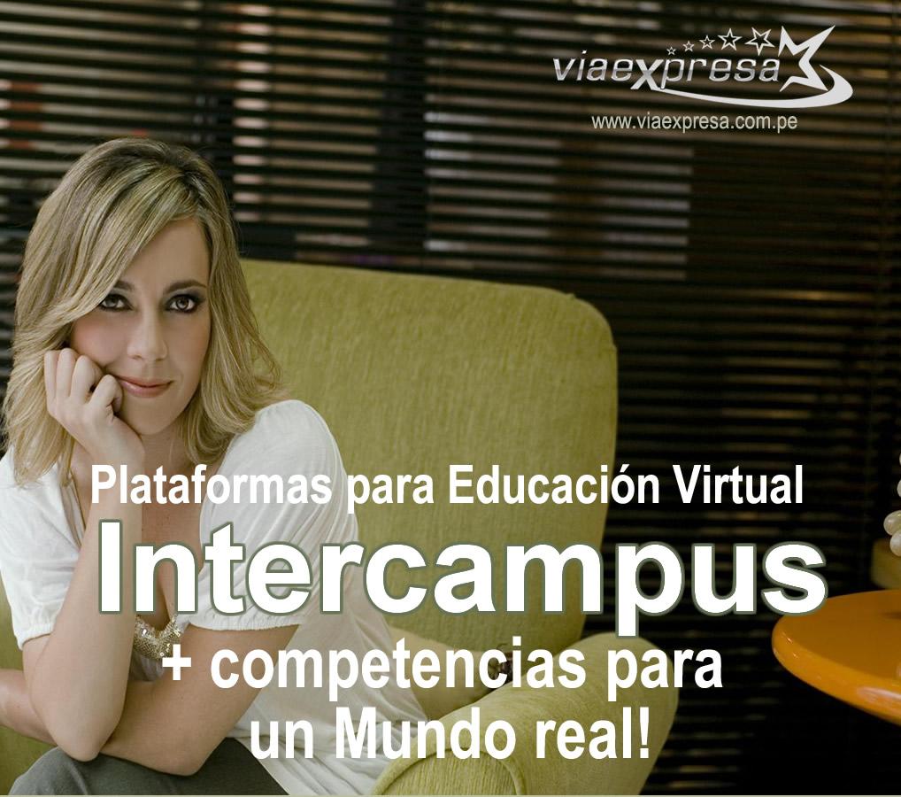Tu Propia Plataforma virtual de Capacitación Online: INTERCAMPUS a un costo accesible y soportado por VIA EXPRESA NETWORKS (www.viaexpresa.com.pe) en todo el Perú.